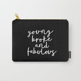 Young Broke and Fabulous black-white typographic poster design modern home decor canvas wall art Carry-All Pouch