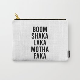 Boom Shaka Laka Funny Quote Carry-All Pouch