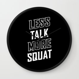 Less Talk More Squat Wall Clock