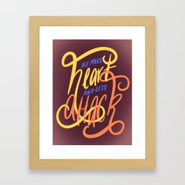 More Heart, Less Attack Framed Art Print