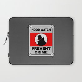Hood Watch Prevent Crime Laptop Sleeve