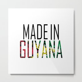 Made In Guyana Metal Print