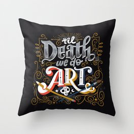 Til Death We Do Art Throw Pillow
