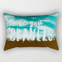 Be YOU Bravely Quote Rectangular Pillow