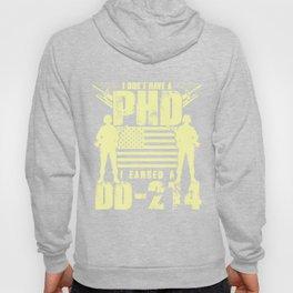 Veteran T-Shirt I Don't Have a PHD I Earned a DD-214 Gift Hoody