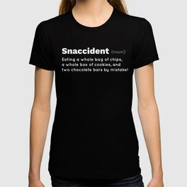 Snaccident Chips Chocolate Cookie Lover Snack Eater Gift Gift T-shirt