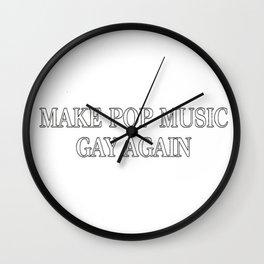 Make Pop Music Gay Again Wall Clock