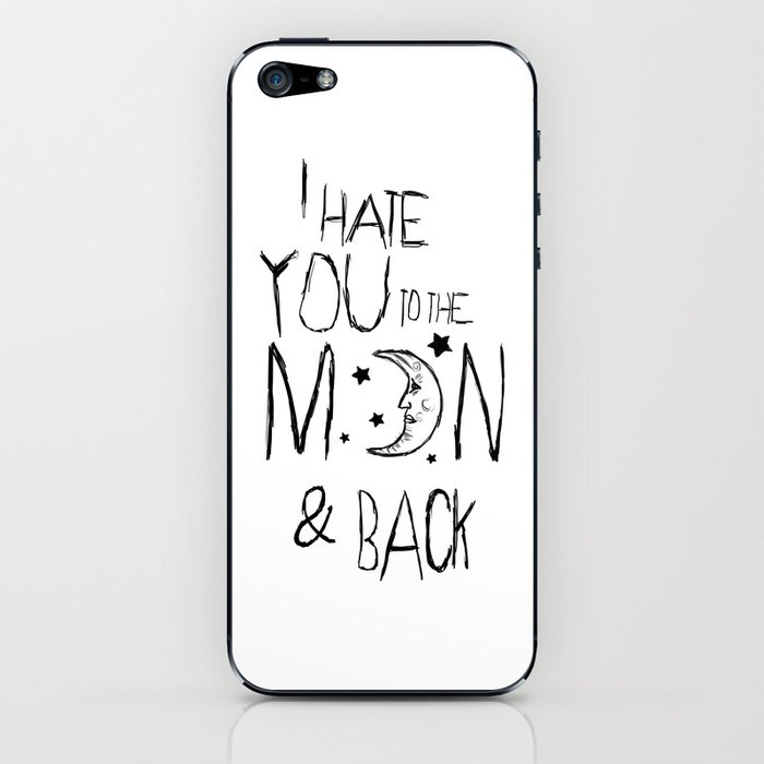 I hate you to the moon and back iPhone Skin