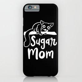 Sugar Glider Sugar Glider Sugar Mom iPhone Case