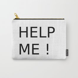 Help me shirt Carry-All Pouch