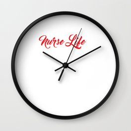 Nurse Life Nine to Five Would've Been Too Easy Funny T-shirt Wall Clock