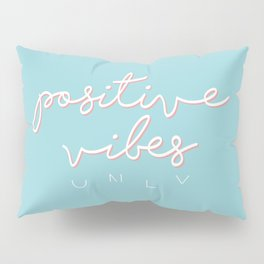 POSITIVE VIBES ONLY - BLUE Pillow Sham