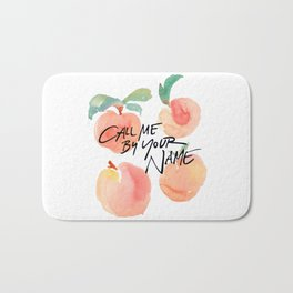 Call Me By Your Name - Peaches Bath Mat