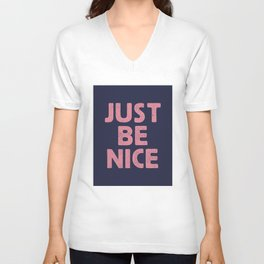 Just Be Nice Unisex V-Neck