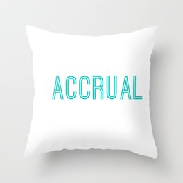 It's Accrual World Funny Accounting & Accountant Throw Pillow