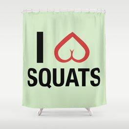 Squat Love Shower Curtain