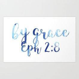 Ephesians 2:8 - By Grace Art Print