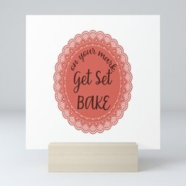 on your marks get set bake  Mini Art Print