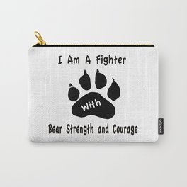 I Am A Fighter with Bear Strength and Courage Carry-All Pouch