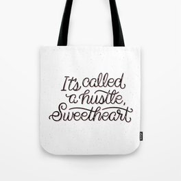 It's Called A Hustle, Sweetheart Tote Bag