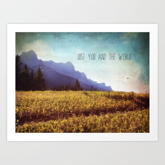 just you and the world Art Print