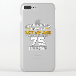 Funny Birthday Present 75 Years Birthday Seventy-five Born 1943 Gift Clear iPhone Case