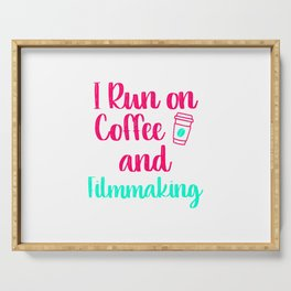 I Run on Coffee and Filmmaking Filmmaker Production Gift Serving Tray