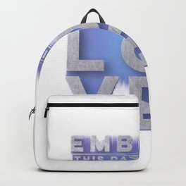 Embrace this day with love not fear Backpack