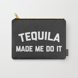 Tequila Do It Funny Quote Carry-All Pouch