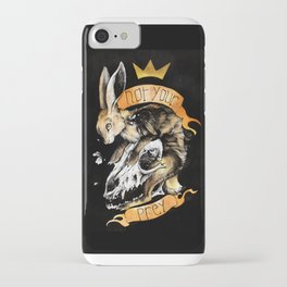 Not your prey iPhone Case