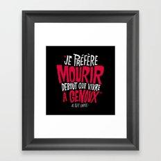 je préfère mourir debout que de vivre à genoux Framed Art Print
