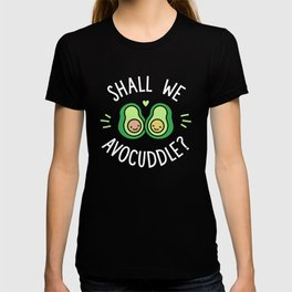 Shall We Avocuddle? T-shirt