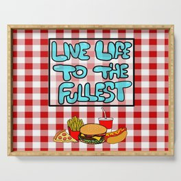 Live Life To The Fullest Serving Tray