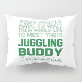 Juggling Buddy Pillow Sham