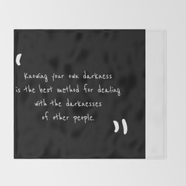 Knowing your own darkness is the best method for dealing with the darknesses of other people Throw Blanket