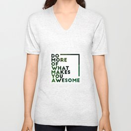 Do more of what makes you awesome!  Unisex V-Neck