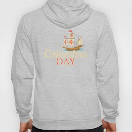 Christopher Columbus Day History voyage native Americans ship Hoody