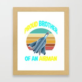 jet proud brother airman, Fighter Pilot, Jet Fighter, Air Force, Military, Airman Framed Art Print