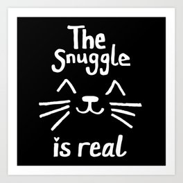 The Snuggle is Real (White on Black) Art Print