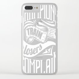 Champions Train Losers Complain Gym Motivation Clear iPhone Case