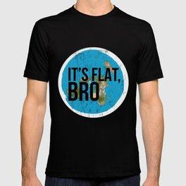 Flat Earth Tshirt Flat Bro Flat Earther Society Conspiracy T-shirt