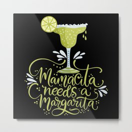 Mexico - Mama Needs Margarita - dark Metal Print