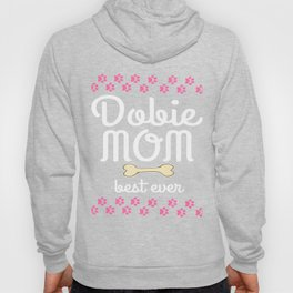 """Makes a perfect gift for your dog lover friends and family. Stay a cool and fabulous """"Dobie Mom""""  Hoody"""