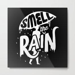 Smell the Rain Metal Print