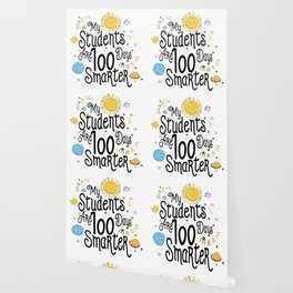 My Students Are 100 Days Smarter School For Teacher Wallpaper