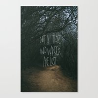 not all those who wander are lost Canvas Prints featuring Not All Those Who Wander Are Lost by Aldy