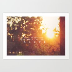 feel alive. Art Print