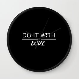 do it with love quote Wall Clock