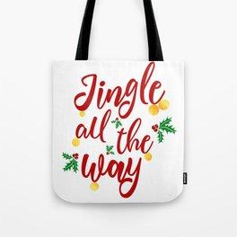 Jingle All The Way Tote Bag