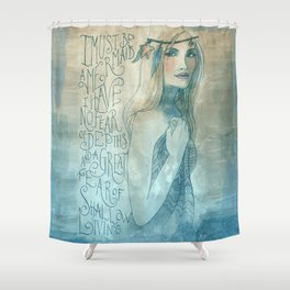I must be a mermaid Shower Curtain